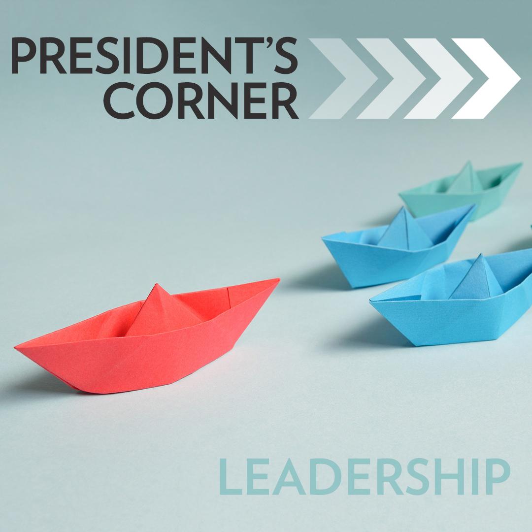 President's Corner: On Leadership