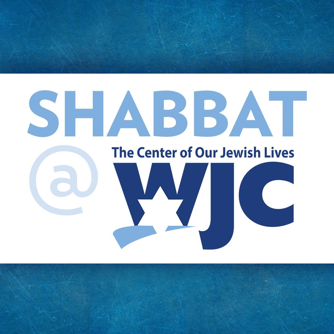 Shabbat at WJC ~ May 25th + 26th
