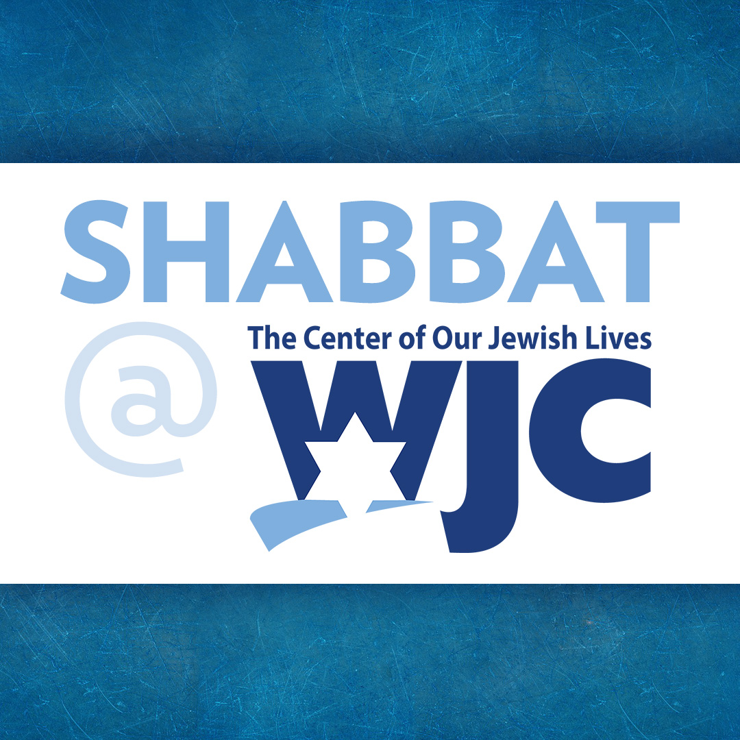 Shabbat at WJC ~ June 22nd-23rd