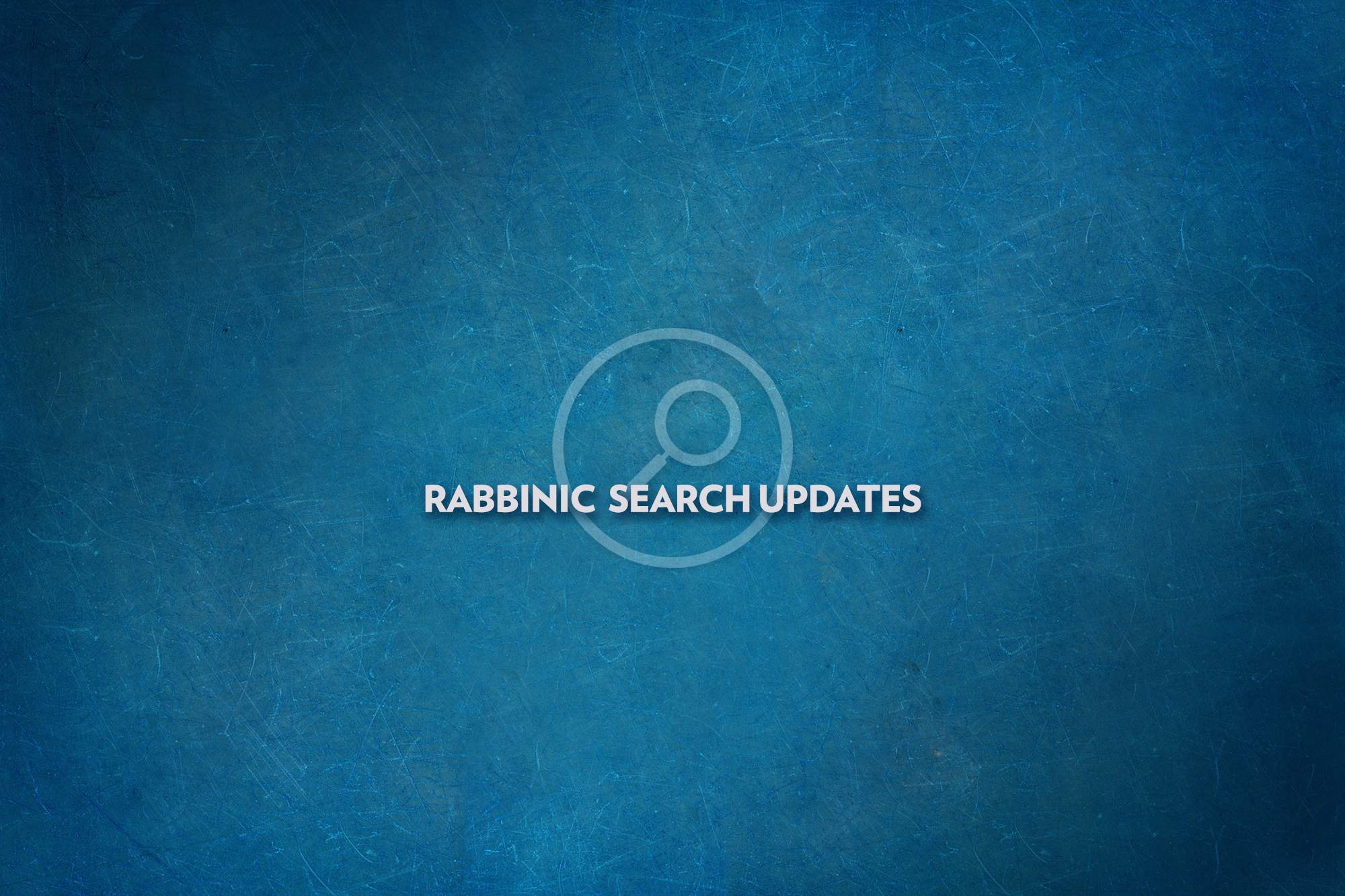 Rabbinic Search Update