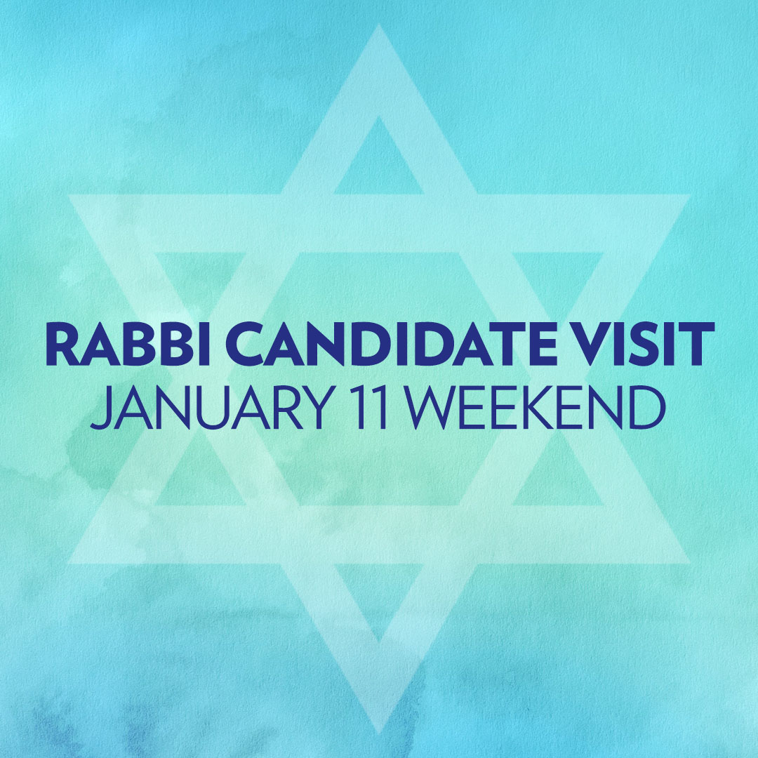 January 11 Rabbi Candidate Visit Weekend Schedule & RSVP