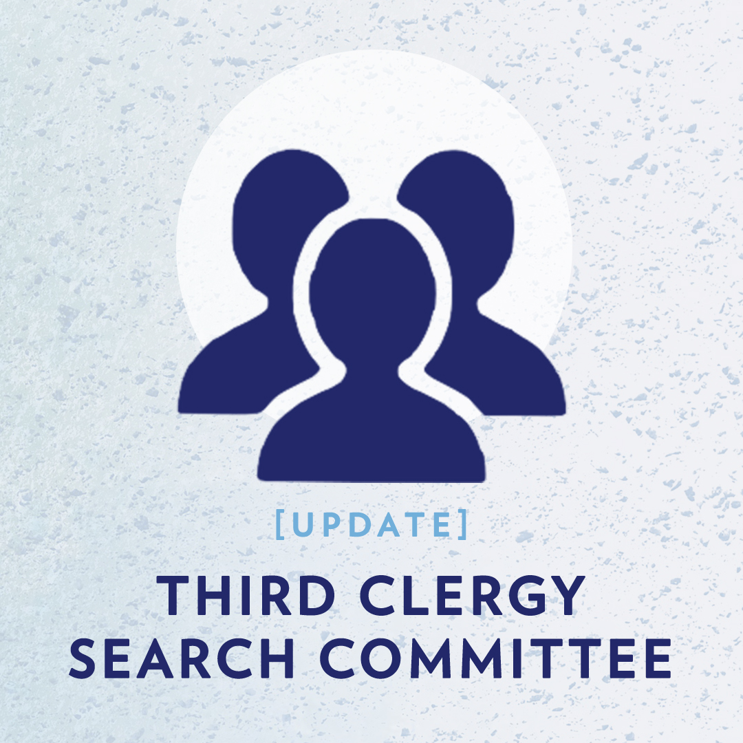 A Note from the Third Clergy Candidate Search Committee