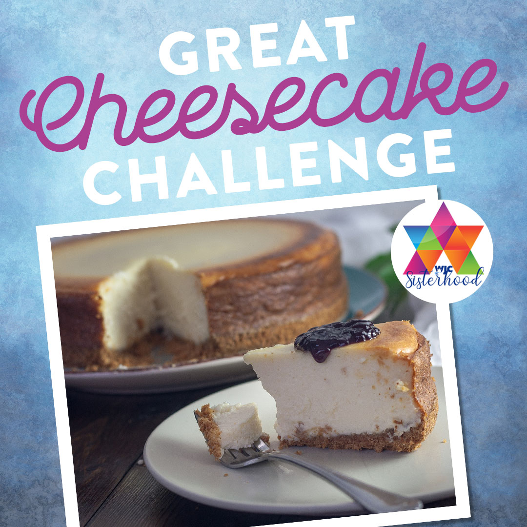 WJC Sisterhood's Great Cheesecake Challenge