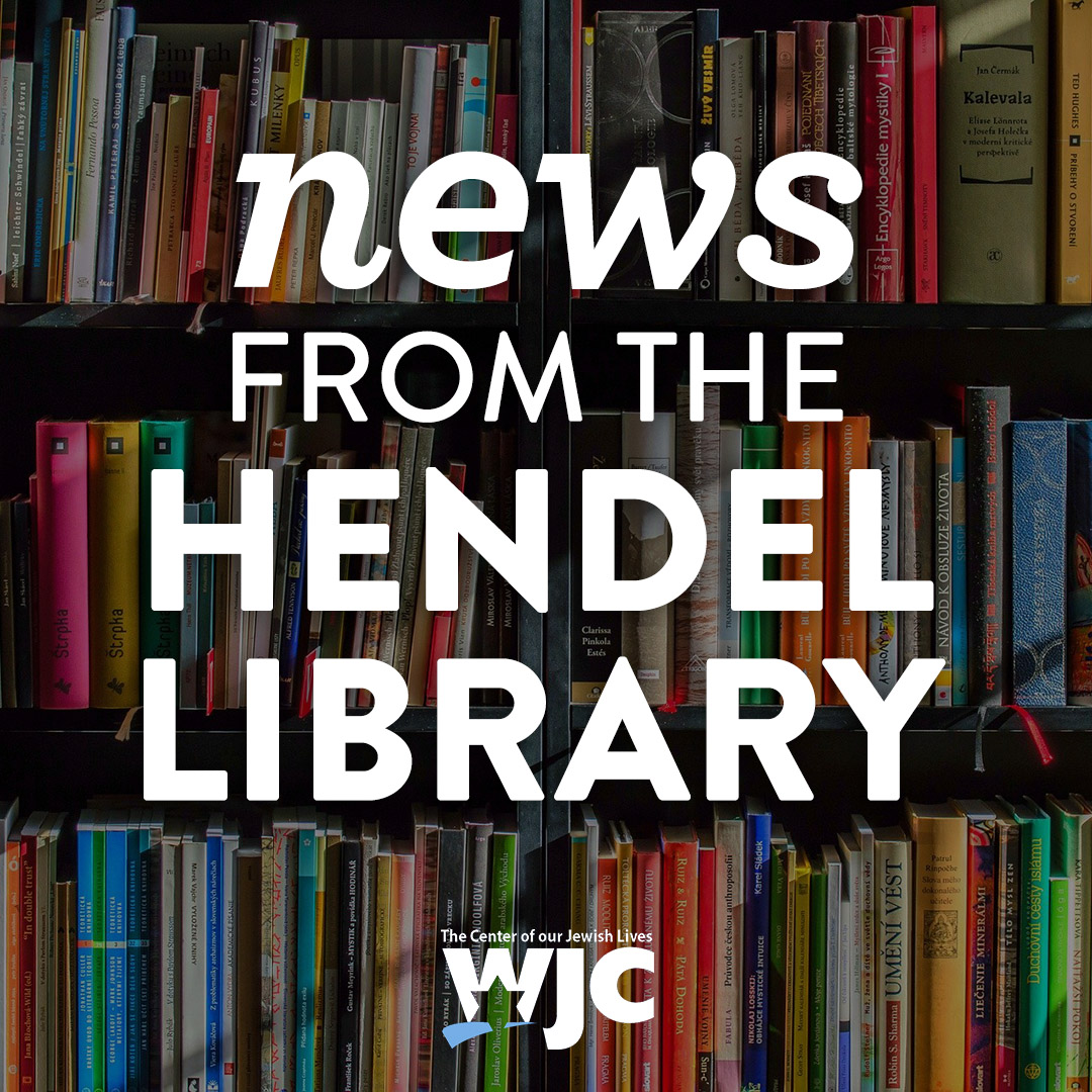 New Arrivals at The Hendel Family Library