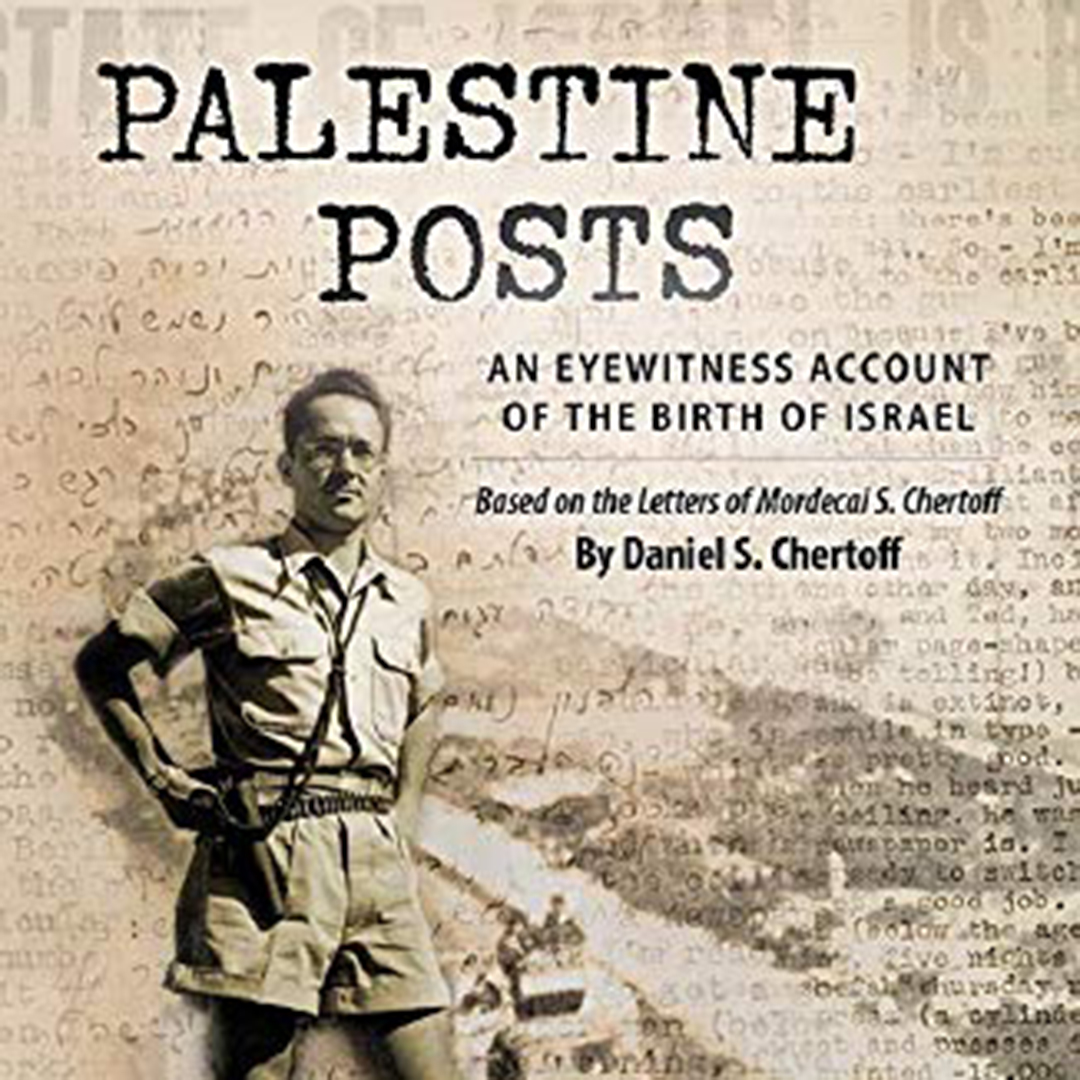 Palestine Posts: An Eyewitness Account of the Birth of Israel