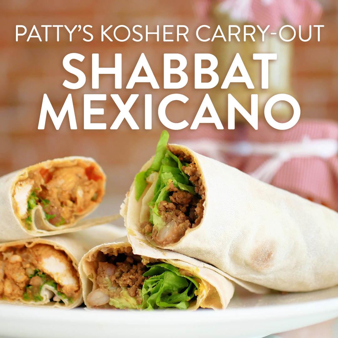 Shabbat Mexicano! Patty's Take-Out Menu: 4/14 + 4/21