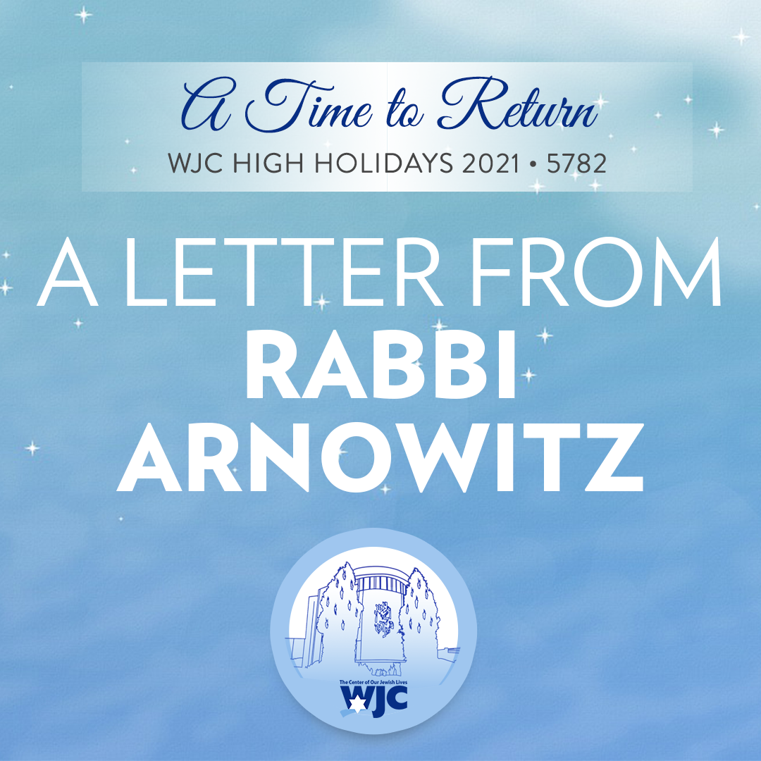 A Time To Return: A Letter from Rabbi Arnowitz